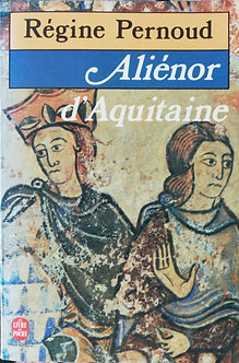 """Régine Pernoud """"Aliénor d'Aquitaine"""""""