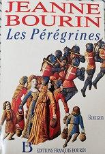 """Jeanne Bourin """"Les Pérégrines"""""""