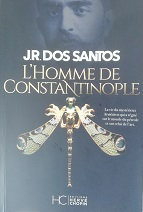 """J.R. Dos Santos """"L'homme de Constantinople"""""""