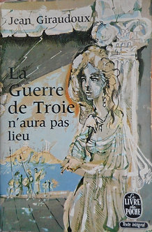 """Jean Giraudoux """"La guerre de Troie d'aura pas lieu"""""""