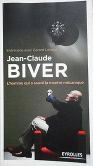 Jean-Claude Biver - Entretiens avec Gérard Lelarge