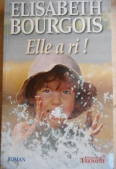 "Elisabeth Bourgois ""Elle a ri"""