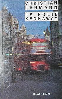 "Christian Lehman ""La folie Kennaway"""
