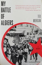 """Ted Morgan """"My battle of Algiers"""""""