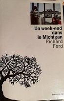 "Richard Ford ""Un week-end dans le Michigan"""
