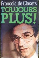 """François de Closets """"Toujours plus!"""""""