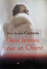 """Marie-Béatrice Carmona """"Deux femmes pour un orient"""""""