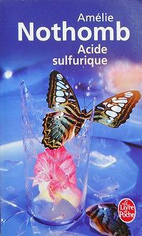 """Amélie Nothomb """"Acide sulfurique"""""""