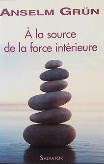 """Anselm Grün """"A la source de la force intérieur"""""""