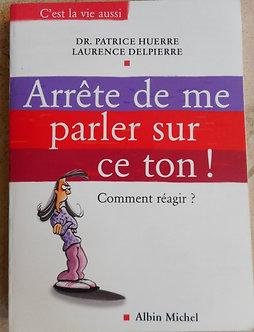 """Patrice Huerre et Laurence Delpierre """"Arrête de me parler sur ce ton"""""""