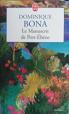 "Dominique Bona ""Le manuscrit de Port-Ebène"""