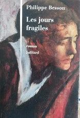 "Philippe Besson ""Les jours fragiles"""