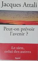 """Jacques Attali """"Peut-on prévoir l'avenir?"""""""