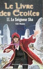 """Erik L'Homme """"Le livre des étoiles - II- Le Seigneur Sha"""""""