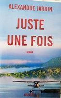 "Alexandre Jardin ""Juste une fois"""