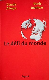 """Claude Allègre & Denis Jeambar """"Le défi du monde"""""""