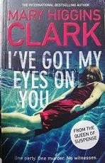 "Mary Higgins Clarck ""I've got my eyes on you"""