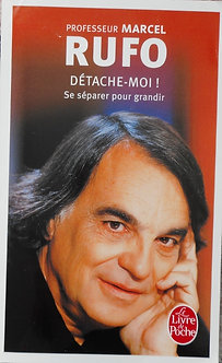"""Marcel Rufo """"Détache-moi"""""""