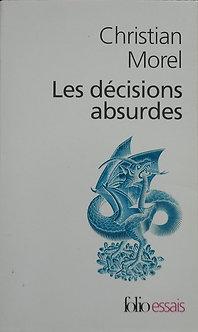 """Christian Morel """"Les décisions absurdes"""""""