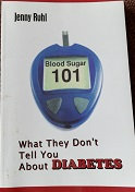 "jenny Ruhl ""What they don't tell you about diabetes"""