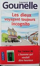 """Laurent Gounelle """"Les dieux voyagent toujours incognito"""""""