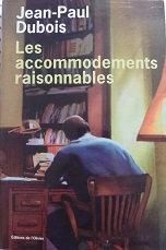 """Jean-Paul Dubois """"Les accomodements raisonnables"""""""