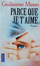 """Guillaume Musso """"Parce que je t'aime"""""""