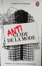 "Charlotte Moreau ""Anti guide de la mode"""