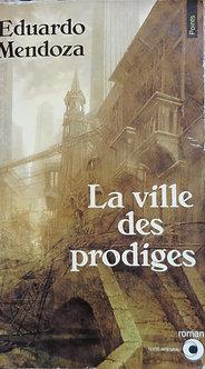 "Eduardo Mendoza ""La ville des prodiges"""