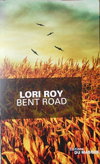 "Lori Roy ""Bent road"""