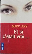 """Marc Lévy """"Et si c'était vrai..."""""""