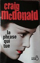 "Craig McDonald ""La phrase qui tue"""