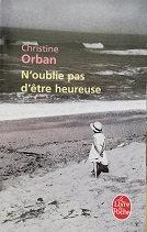 """Christine Orban """"N'oublie pas d'être heureuse"""""""