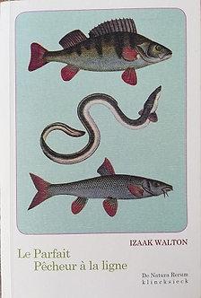 """Izaak Walton """"Le parfait pêcheur à la ligne"""""""