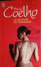 """Paulo Coelho """"La solitude du vainqueur"""""""