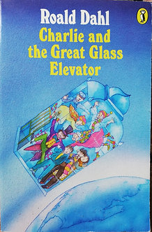 """Roald Dahl """"Charlie and the Great Glass Elevator"""""""