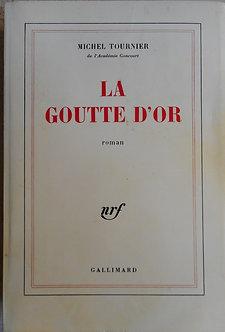 """Michel Tournier """"La goutte d'or"""""""