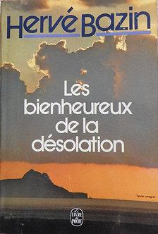 """Hervé Bazin """"Les bienheureux de la désolation"""""""