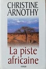 "Christine Arnothy ""La piste africaine"""