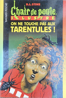 "R L Stine  ""On ne touche pas aux tarentules"""