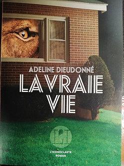 """AdelineDieudonné """"La vraie vie"""""""