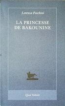 """Lorenza Foschini """"La Princesse de Bakounine"""""""