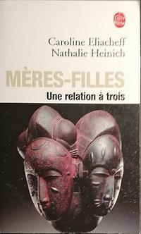 """Caroline Eliacheff & Nathalie Heinich """"Mères-filles, une relation à trois"""""""