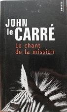 """John Le Carré """"le chant de la mission"""""""