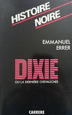 """Emmanuel errer """"Dixie ou la dernière chevauchée"""""""