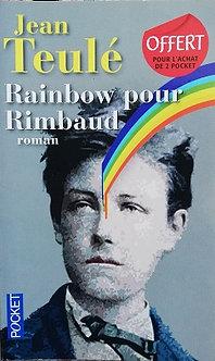 """Jean Teulé """"Rainbow pour Rimbaud"""""""