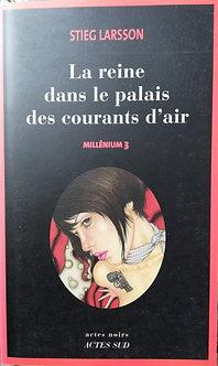 """Stieg Larsson """"La reine dans le palais des courants d'air"""""""