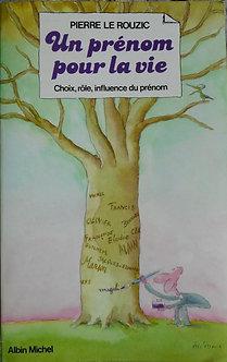 """Pierre Le Rouzicn """"Un prénom pour la vie"""""""