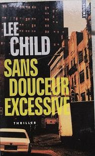 """Lee Child """"Sans douceur excessive"""""""