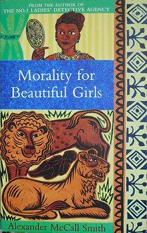 "Alexander McCall Smith ""Moralityfor Beautiful Girls"""